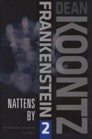 Nattens  by  (Dean Koontzs Frankenstein, #2) by Dean Koontz