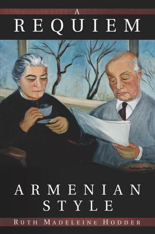 A Requiem, Armenian Style Ruth Madeleine Hodder