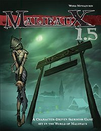 Malifaux 1.5: A Character Driven Skirmish Game  by  Casey Jones