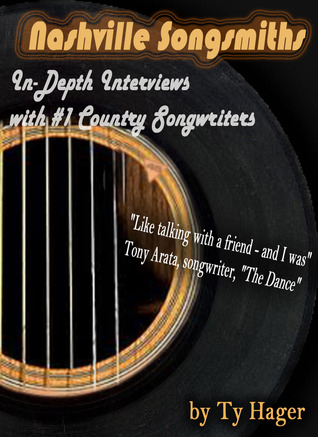 Nashville Songsmiths - In-Depth Interviews with #1 Country Songwriters  by  Ty Hager