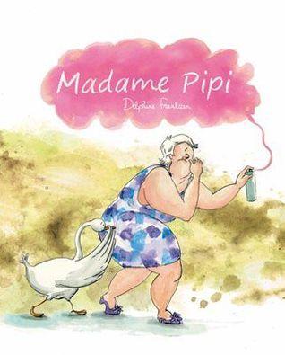 Madame Pipi  by  Delphine Frantzen