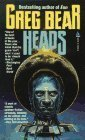Heads (Queen of Angels, #2)  by  Greg Bear