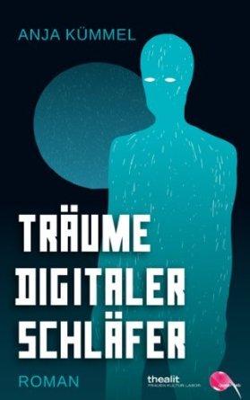 Träume Digitaler Schläfer  by  Anja Kümmel