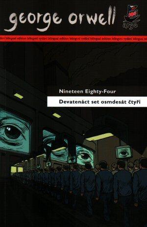 Devatenáct set osmdesát čtyři / Nineteen Eighty-Four  by  George Orwell