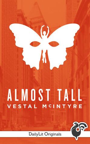 Almost Tall Vestal McIntyre