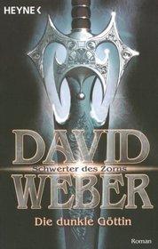 Die dunkle Göttin (Schwerter des Zorns, #4)  by  David Weber