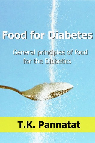 FOOD FOR DIABETES :  General principles of food for the Diabetics  by  Pannatat