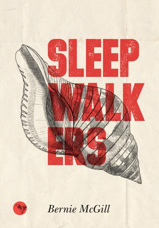 Sleepwalkers Bernie Mcgill