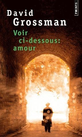 Voir ci-dessous : amour  by  David Grossman
