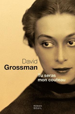 Tu seras mon couteau David Grossman