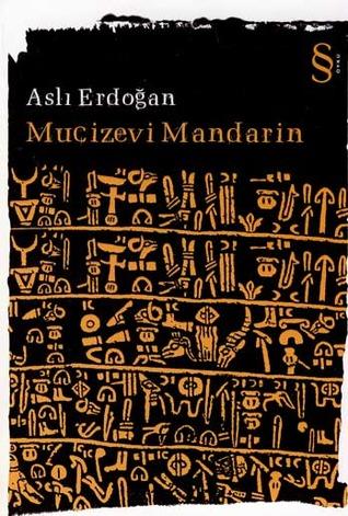 Mucizevi Mandarin Aslı Erdoğan