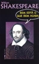 Bem está o que bem acaba  by  William Shakespeare