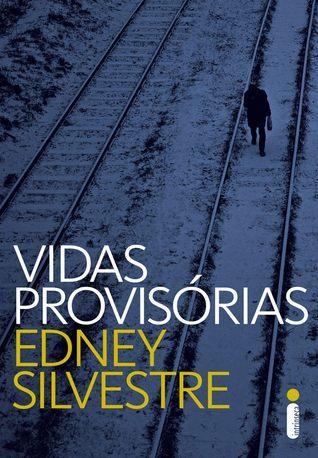 Vidas Provisórias  by  Edney Silvestre