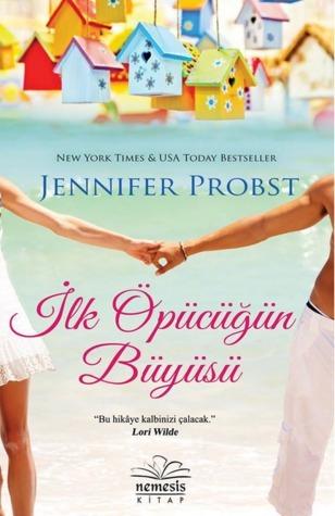 İlk Öpücüğün Büyüsü (Marriage to a Billionaire, #1)  by  Jennifer Probst