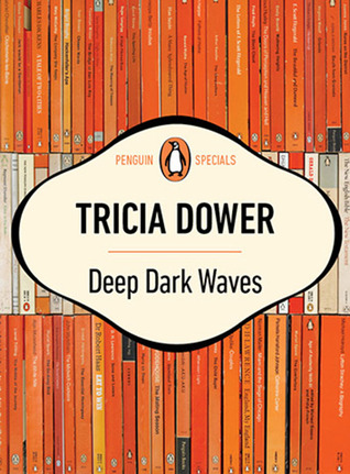 Deep Dark Waves  by  Tricia Dower