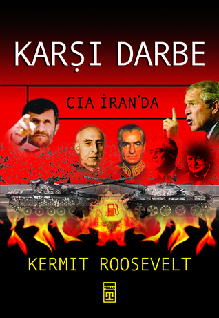Karşı Darbe - Cia İranda  by  Kermit Roosevelt Jr.