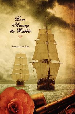 Love Among the Rabble Lauren Laviolette