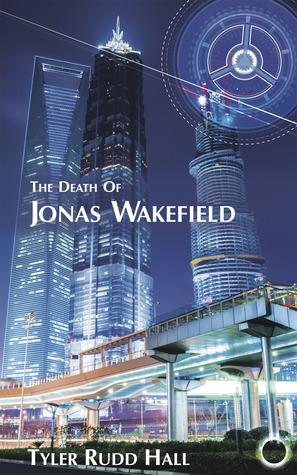 The Death of Jonas Wakefield (King Wakefield, #1)  by  Tyler Rudd Hall