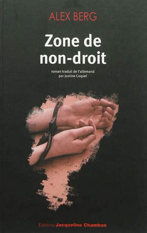 Zone de non-droit  by  Alex Berg