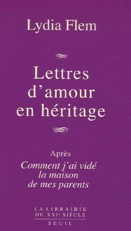Lettres damour en héritage Lydia Flem