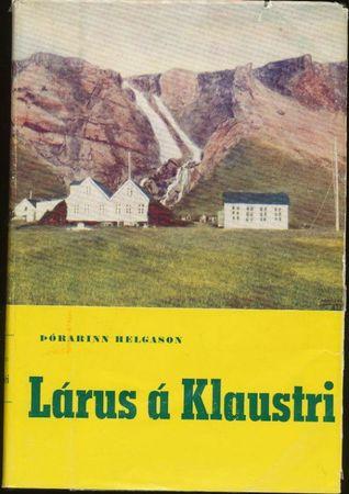 Lárus á Klaustri  by  Þórarinn Helgason