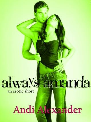 Always Amanda  by  Andi Alexander
