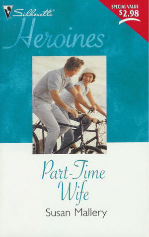 Part-Time Wife (Hometown Heartbreakers, #4) Susan Mallery