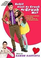 Bakit Hindi Ka Crush Ng Crush Mo? at iba pang technique kung paano makaka-move on sa wasak na puso