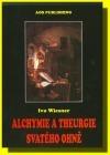 Alchymie a theurgie svatého ohně  by  Ivo Wiesner