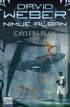 Caylebs Plan (Nimue Alban, #6)  by  David Weber