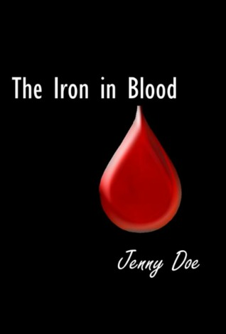 The Iron in Blood Jenny Doe