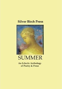 Summer: An Eclectic Anthology of Poetry & Prose Silver Birch Press