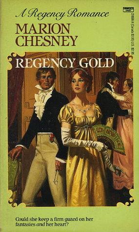 Regency Gold (Love, #1)  by  Marion Chesney