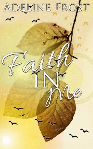 Faith in Me (Faith in Rockstars #1)  by  Adeline Frost