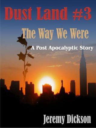 The Way We Were (Dust Land, #3)  by  Jeremy Dickson
