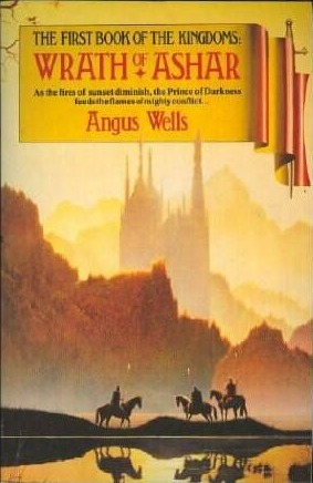 Wrath of Ashar (The Book of the Kingdoms, #1)  by  Angus Wells