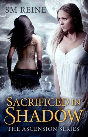 Sacrificed in Shadow (Ascension #1) S.M. Reine