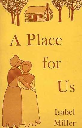 A Place for Us  by  Isabel Miller