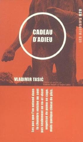 Cadeau dadieu  by  Vladimir Tasić