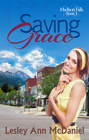 Saving Grace (Madison Falls, #1) Lesley Ann McDaniel