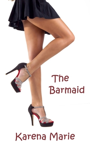 The Barmaid (The Happy Spinster Series #2)  by  Karena Marie
