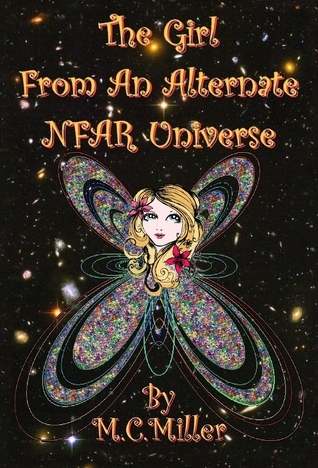 The Girl From An Alternate NFAR Universe M.C. Miller