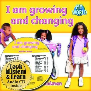 I Am Growing and Changing - CD + Hc Book - Package  by  Bobbie Kalman