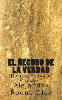 El Necudo de La Verdad  by  Alejandro Roque Glez
