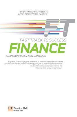 Finance: Fast Track to Success: The Low Down on the Top Job Alan Bonham