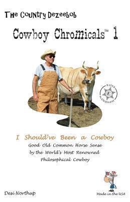 Country Dezeebob Cowboy Chromicals 1: I Shouldve Been a Cowboy in Black + White Desi Northup