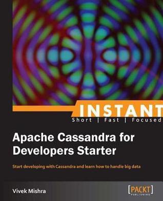 Instant Apache Cassandra for Developers Starter  by  Vivek Mishra