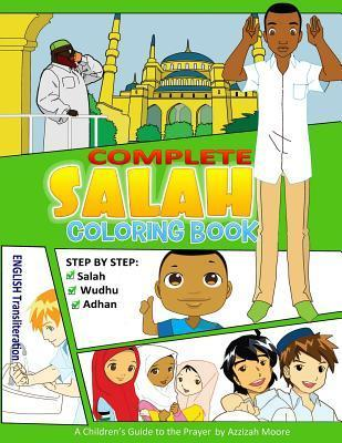 Complete Salah: Coloring Book  by  Azzizah Moore