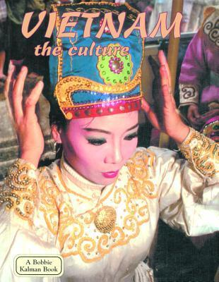 Vietnam the Culture  by  Bobbie Kalman