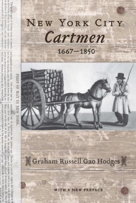 New York City Cartmen, 1667-1850 Graham Russell Gao Hodges